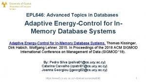 EPL 646 Advanced Topics in Databases Adaptive EnergyControl