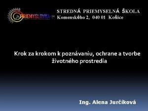 STREDN PRIEMYSELN KOLA Komenskho 2 040 01 Koice