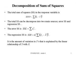 Decomposition of Sum of Squares The total sum