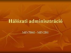 Hlzati adminisztrci MIN 7 B 6 I MIN