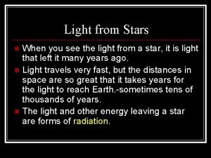 Light from Stars When you see the light