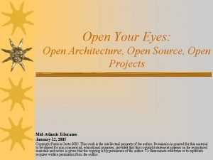 Open Your Eyes Open Architecture Open Source Open