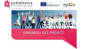 ERASMUS KA 1 PROJECT SITUERING EUROPAHUIS RYCKEVELDE SAX