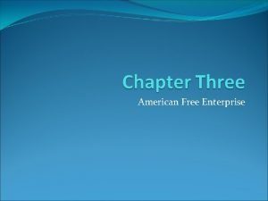 American Free Enterprise Section One Benefits of Free