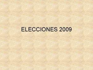 ELECCIONES 2009 Sistema Federal de Gobierno GOBIERNO NACIONAL