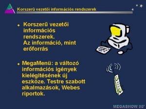 Korszer vezeti informcis rendszerek u u Korszer vezeti