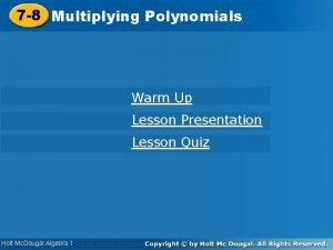 Polynomials 7 8 Multiplying Polynomials Warm Up Lesson