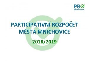 PARTICIPATIVN ROZPOET MSTA MNICHOVICE 20182019 KNIHOBUDKY Veronika Mitlhnerov