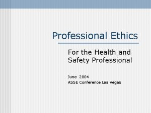 Professional Ethics For the Health and Safety Professional