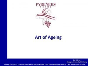 Art of Ageing Sue OBrien Manager Community Well