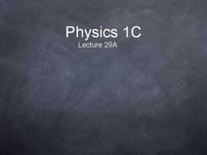 Physics 1 C Lecture 29 A Atomic Physics