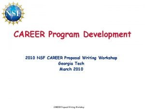 CAREER Program Development 2010 NSF CAREER Proposal Writing