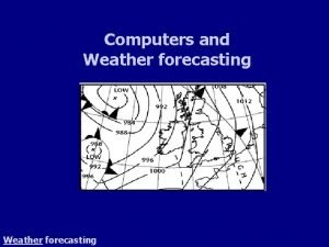 Computers and Weather forecasting Menu Explanation Weather station