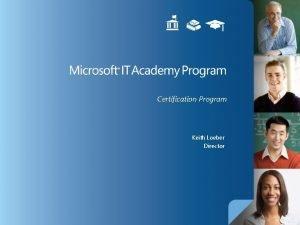 Certification Program Keith Loeber Director CERTIFICATION S Certification