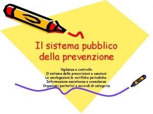 Il sistema pubblico della prevenzione Vigilanza e controllo