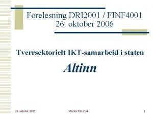 Forelesning DRI 2001 FINF 4001 26 oktober 2006
