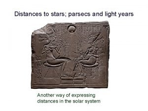 Distances to stars parsecs and light years Another