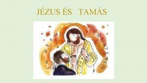 JZUS S TAMS Egy este Jzus megjelent az