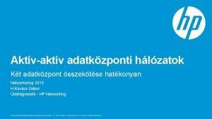 Aktvaktv adatkzponti hlzatok Kt adatkzpont sszektse hatkonyan Networkshop