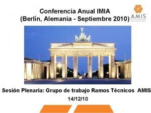 Conferencia Anual IMIA Berln Alemania Septiembre 2010 Sesin