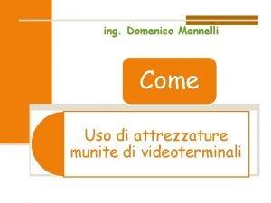 ing Domenico Mannelli Come Uso di attrezzature munite