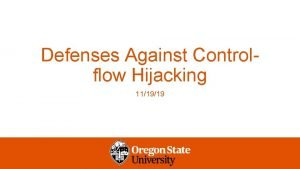 Defenses Against Controlflow Hijacking 111919 Defense Against Buffer