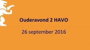 Ouderavond 2 HAVO 26 september 2016 Contactgegevens Presentielijst