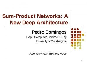 SumProduct Networks A New Deep Architecture Pedro Domingos