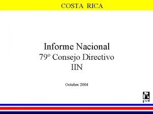COSTA RICA Informe Nacional 79 Consejo Directivo IIN
