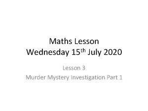 Maths Lesson Wednesday 15 th July 2020 Lesson