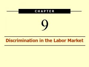 CHAPTER 9 Discrimination in the Labor Market Median