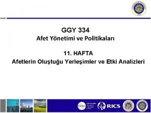 GGY 334 Afet Ynetimi ve Politikalar 11 HAFTA