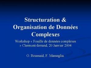 Structuration Organisation de Donnes Complexes Workshop Fouille de