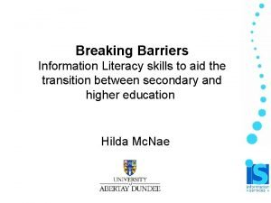 Breaking Barriers Information Literacy skills to aid the