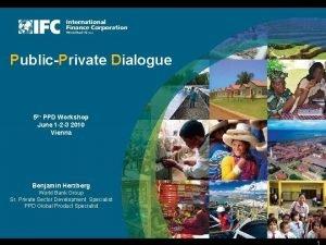 PublicPrivate Dialogue 5 th PPD Workshop June 1