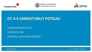 OT 4 5 SAIRASTUNUT POTILAS HENGITYSVAIKEUS 703 RINTAKIPU
