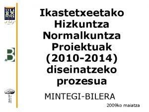 Ikastetxeetako Hizkuntza Normalkuntza Proiektuak 2010 2014 diseinatzeko prozesua