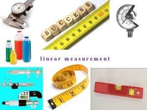 linear measurement Linear Measurement Non Precision Instruments 1