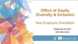 Office of Equity Diversity Inclusion New Employee Orientation