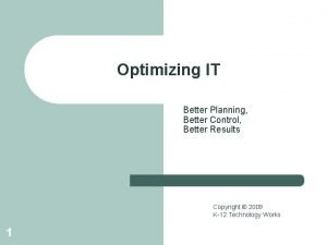 Optimizing IT Better Planning Better Control Better Results
