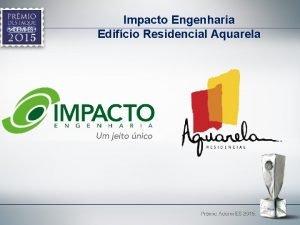 Impacto Engenharia Edifcio Residencial Aquarela Justificativa O Edifcio