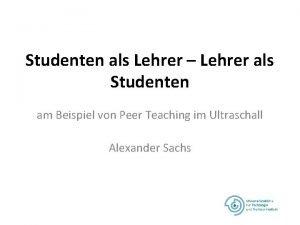 Studenten als Lehrer Lehrer als Studenten am Beispiel