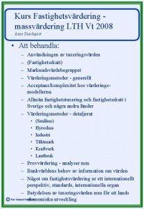 Kurs Fastighetsvrdering massvrdering LTH Vt 2008 Arne Sundquist