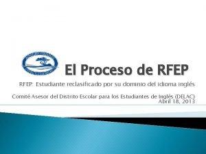 El Proceso de RFEP Estudiante reclasificado por su