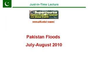 JustinTime Lecture www pitt edusuper Pakistan Floods JulyAugust