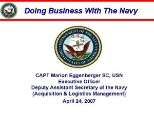 Doing Business With The Navy CAPT Marion Eggenberger