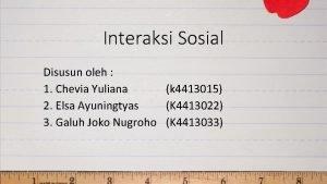 Interaksi Sosial Disusun oleh 1 Chevia Yuliana k