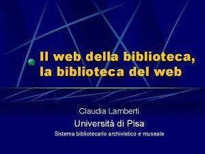 Il web della biblioteca la biblioteca del web
