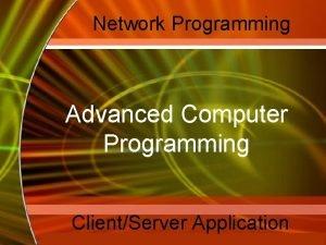 Network Programming Advanced Computer Programming ClientServer Application Mc