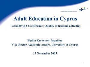 Adult Education in Cyprus Grundtvig 3 Conference Quality